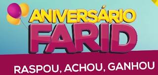 Promoção Farid Supermercados 2017 Aniversário Raspou Achou Ganhou