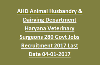 AHD Animal Husbandry & Dairying Department Haryana Veterinary Surgeons Recruitment 280 Govt Jobs Recruitment 2017 Last Date 04-01-2017