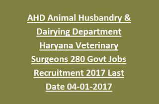AHD Animal Husbandry & Dairying Department Haryana Veterinary Surgeons Recruitment 280 Govt Jobs Recruitment 2017 Last Date 04-01-2017