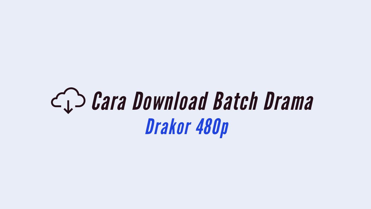 Cara download drama batch