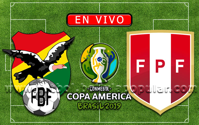 【En Vivo】Bolivia vs. Perú - Copa América Brasil 2019