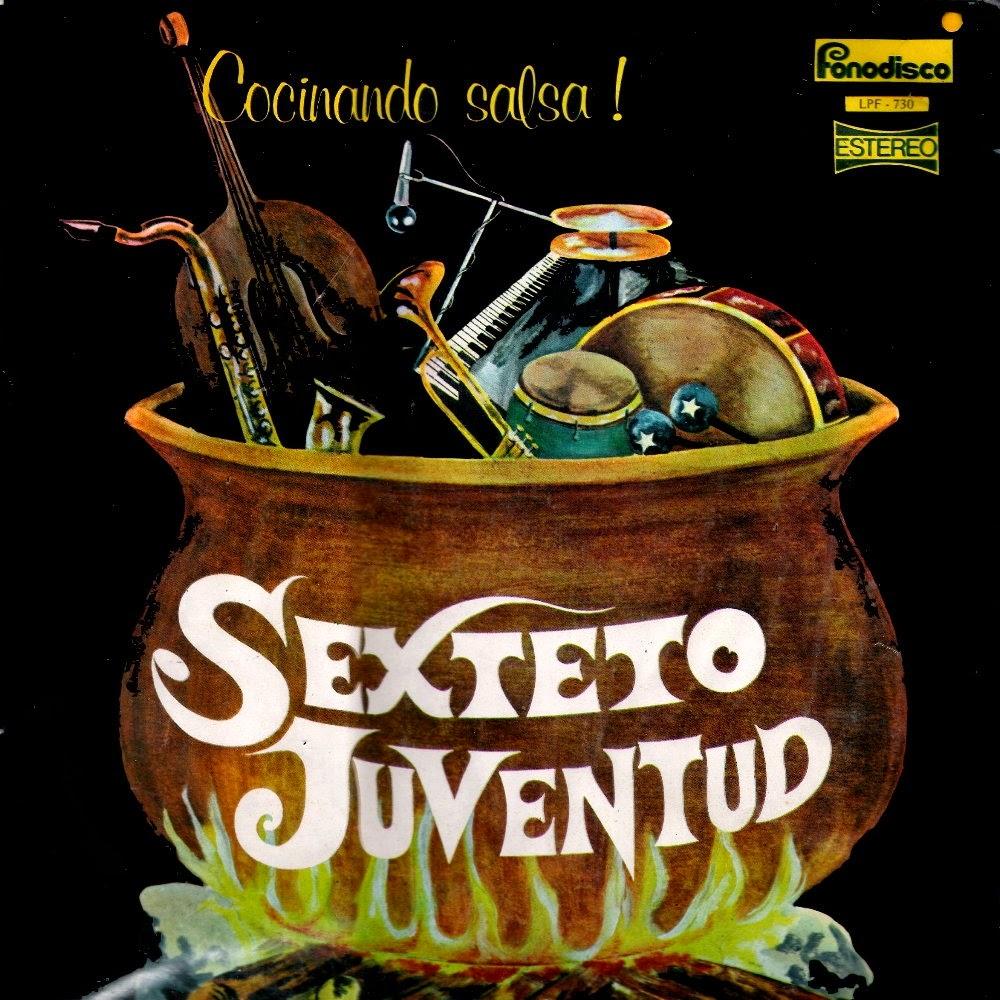 COCINANDO SALSA! - SEXTETO JUVENTUD (1978)