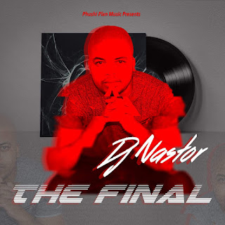 Dj-Nastor-The-Final-txacatxo-so9dades
