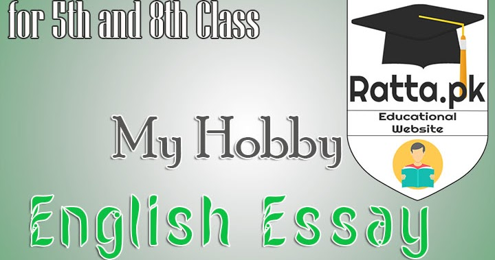 My Hobby English Essay For Th And Th Class  Rattapk