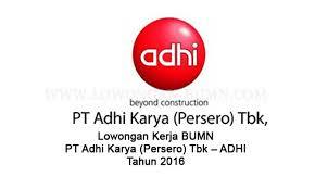 Lowongan Kerja BUMN Resmi Hari Ini PT Adhi Karya (Persero) Tbk