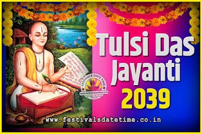 2039 Tulsidas Jayanti Date and Time, 2039 Tulsidas Jayanti  Calendar