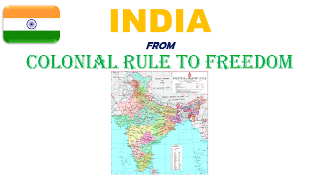BRITISH INDIA (COLONIAL RULE TO FREEDOM)