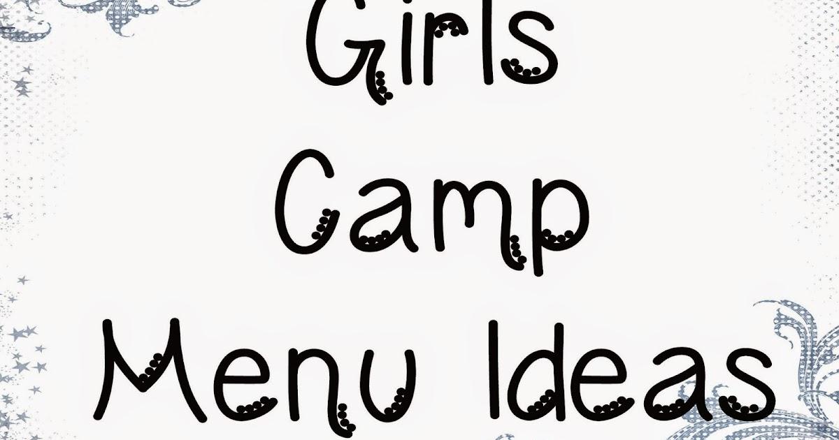 4 Growing Boys: Girls Camp Menu