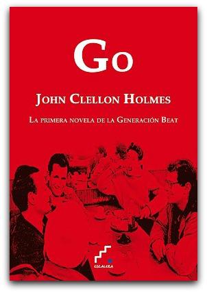 """UNA PARA EL SUNSET : """"GO"""", DE JOHN CLELLON HOLMES. VIEJAS HISTORIAS DE  NUEVA YORK (II)"""