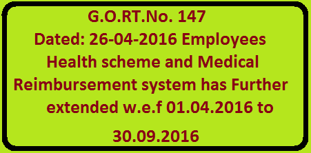 G.O.RT.No. 147 Dated: 26-04-2016 Employees Health scheme and Medical Reimbursement system has Further extended w.e.f 01.04.2016 to 30.09.2016 |Health, Medical & Family welfare – Employees Health scheme and Medical Reimbursement system under APIMA Rules 1972 – Further extension w.e.f 01.04.2016 to 30.09.2016 – Orders – Issued./2016/04/gortno-147-dated-26-04-2016-employeehealth-scheme-ehs-medical-reimasment-system-extension.html