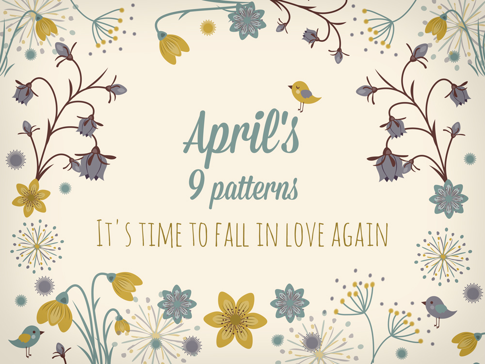 "April's 9 patterns - It's time to fall in love again. For ""Daily Crazy Pattern"" project"