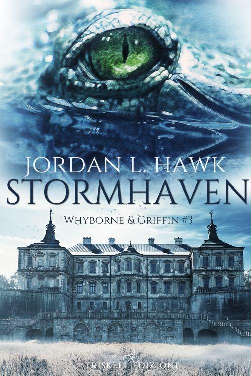 """Recensione """"Stormhaven"""" (Serie Whyborne & Griffin #3) di Jordan L. Hawk"""