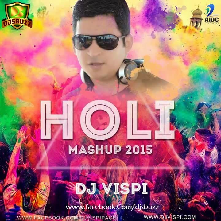 Holi Mashup 2015 – DJ Vispi Mix