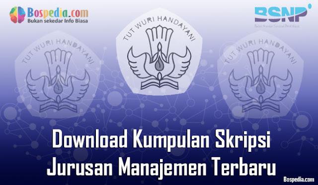 Download Kumpulan Skripsi Untuk Jurusan Manajemen Terbaru