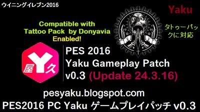 PES 2016 Yaku Gameplay Patch V0.3 + Tatoo Pack Enabled