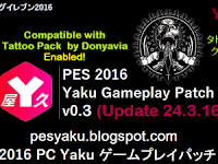 PES 2016 Yaku Gameplay Patch V0.3 + Tatoo Pack Enabled