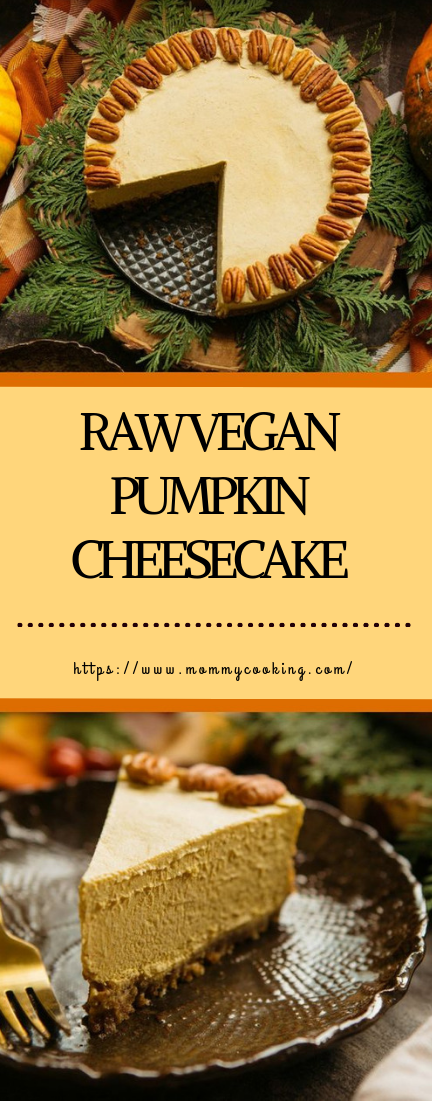 RAW VEGAN PUMPKIN CHEESECAKE #cheesecake #deliciousdessert