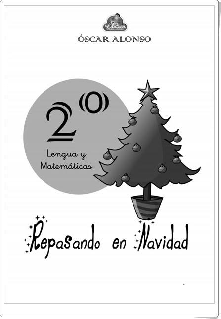 """""""Repasando en Navidad"""" (Cuaderno de Lengua Española y Matemáticas de 2º de Primaria)"""