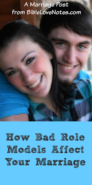 Good role models for marriage, bad role models for marriage, Romans 8:28, God is greater than role models