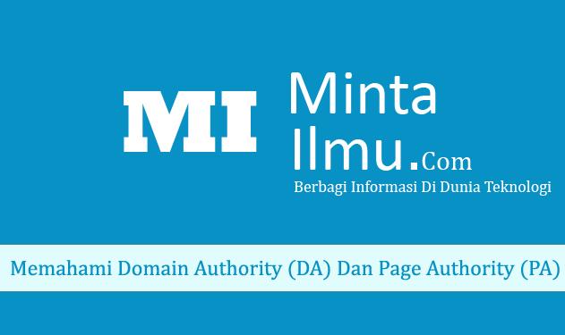 Memahami Domain Authority (DA) Dan Page Authority (PA) minta ilmu