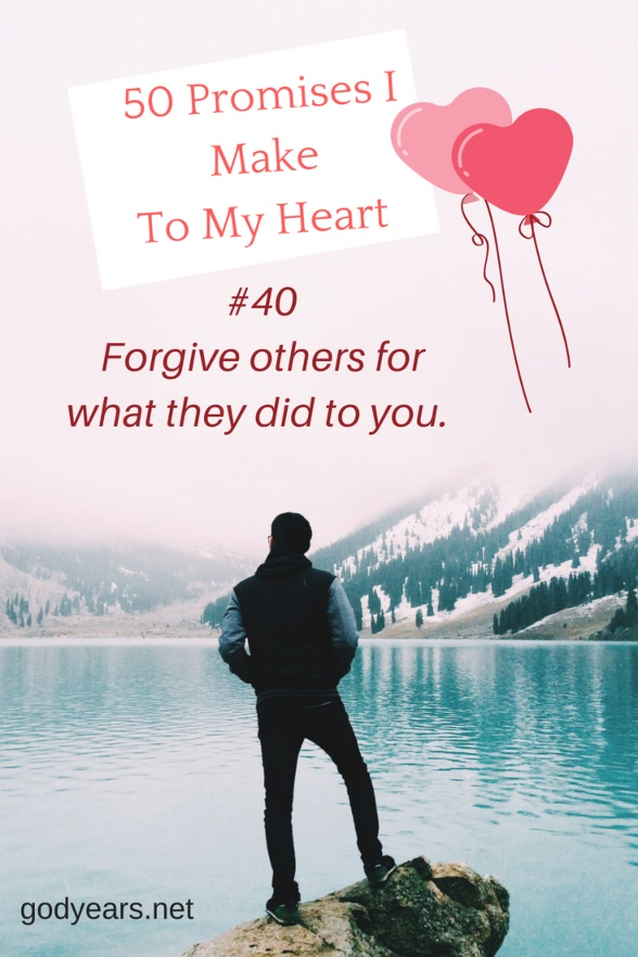 50 Promises I Make To My Heart #WorldHeartDay - forgive others. Move forward.