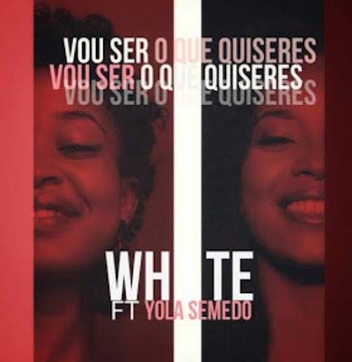 White feat. Yola Semedo - Vou Ser O Que Quiseres (Kizomba)
