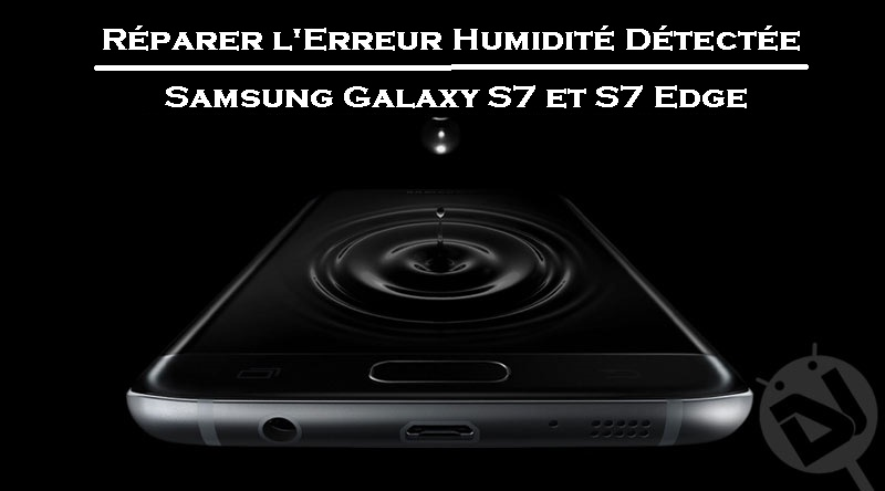 samsung galaxy s7 chargeur humide