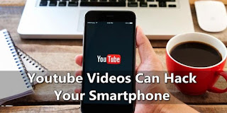 Here's How Youtube Videos Can Hack Your Smartphone