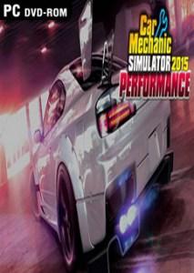 Download Car Mechanic Simulator 2015 Performance PC Free