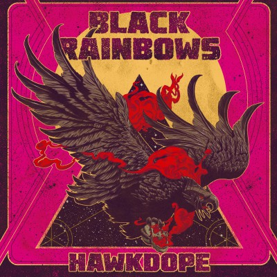 Black Rainbows : Hawkdope | Review