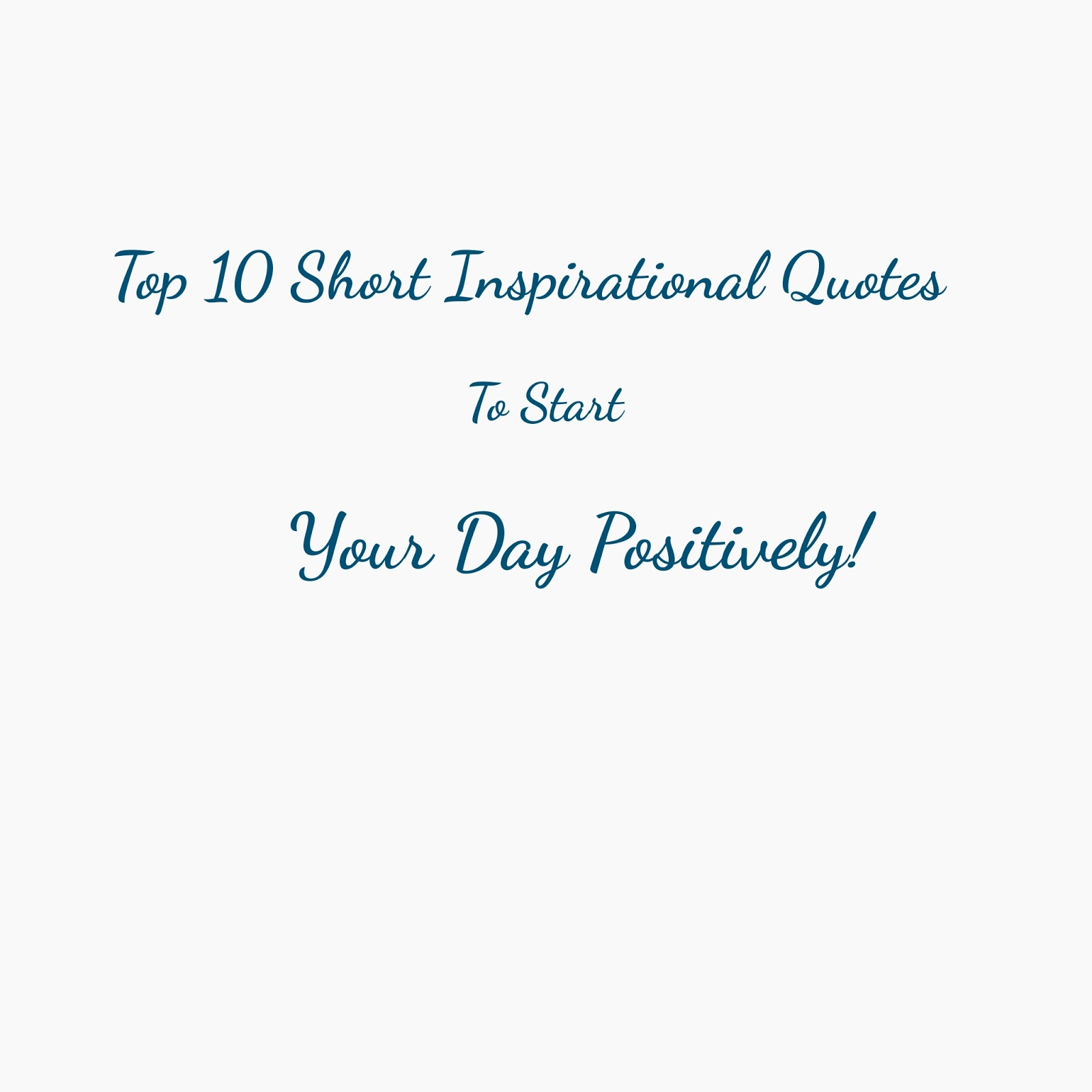 Inspirational Day Quotes: Top 10 Short Inspirational Quotes To Start Your Day