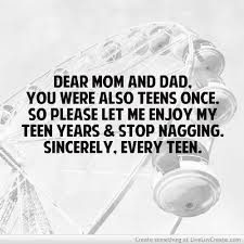 Cute And Lovely Quotes For Parents: Dear mom and dad. You were also teens once.