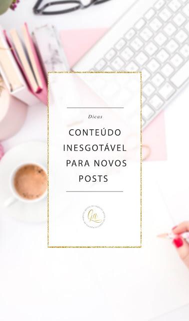 Conteúdo inesgotável para posts