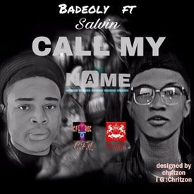Badeoly Ft Salvin - Call My Name