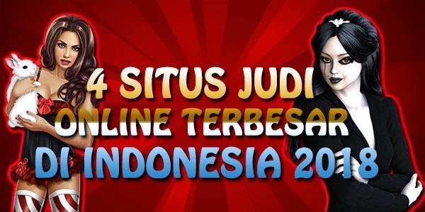 4 SITUS JUDI ONLINE TERBESAR DI INDONESIA 2018