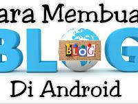 2 Cara Membuat Blog Gratis di HP Android Hanya 10 Menit