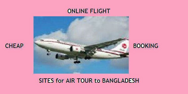 Online Cheap Flight Booking Sites for Air Tour to Bangladesh