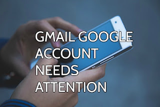 google gmail account needs attention action required notification