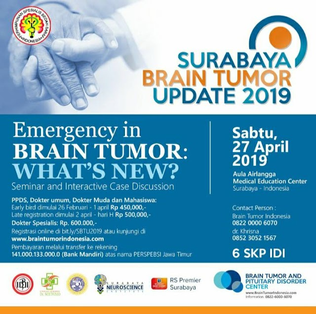 "Surabaya Brain Tumor Update 2019  ""Emergency in Brain Tumor, What's New ?"" Seminar and Interactive Discussion 27 April 2019 (6 SKP IDI)"