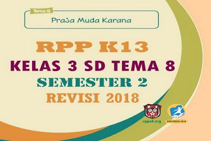 Download RPP K13 Kelas 3 SD Tema 8 Semester 2 Revisi 2018