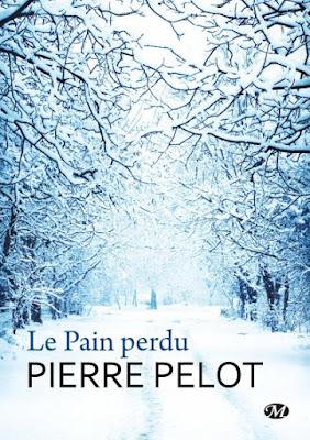 Télécharger Livre Gratuit Le Pain perdu - Pelot Pierre pdf