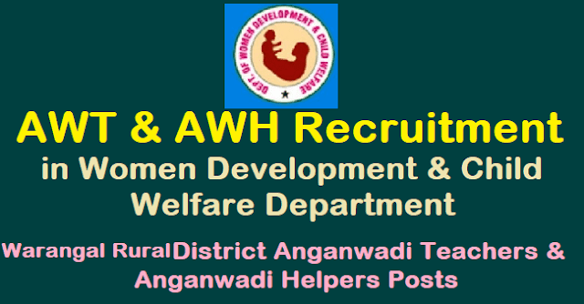 Anganwadi Helpers Posts, Anganwadi Recruitment, Anganwadi Teachers Posts, AWH Posts, AWT Posts, Department of Women Development and Child Welfare, TS Jobs, Warangal Rural, WDCW Recruitment