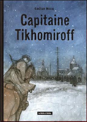 """Couverture de """"Capitaine Tikhomiroff"""" de Gaëtan Nocq chez La Boite à Bulles"""
