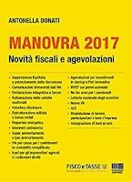 Manovra 2017: Novità fiscali e agevolazioni