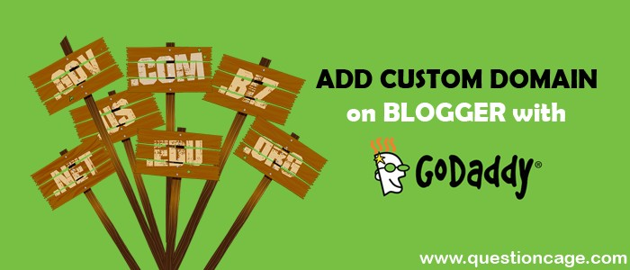 How To Add a Custom Domain On Blogger With GoDaddy