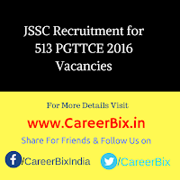JSSC Recruitment for 513 PGTTCE 2016 Vacancies