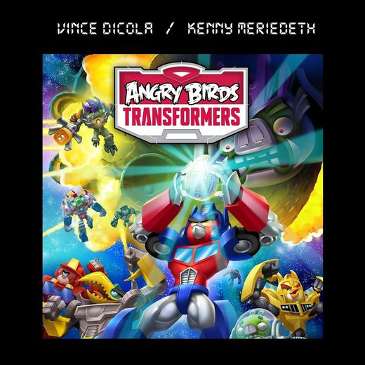 VINCE DiCOLA - Angry Birds Transformers [Extended Edition Soundtrack] (2017) full