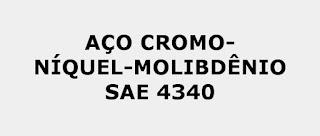 Aço SAE 4340 Propriedades Mecânicas