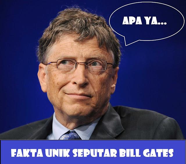 15 Fakta Unik Tentang Bill Gates Yang Jarang di Ketahui