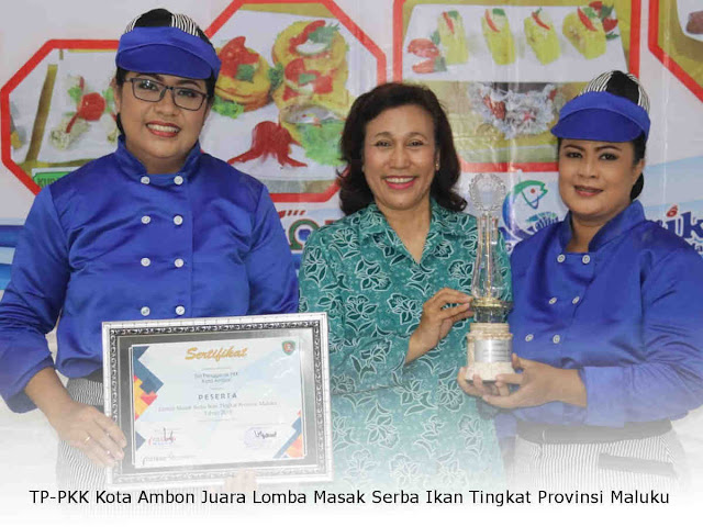 TP-PKK Kota Ambon Juara Lomba Masak Serba Ikan Tingkat Provinsi Maluku